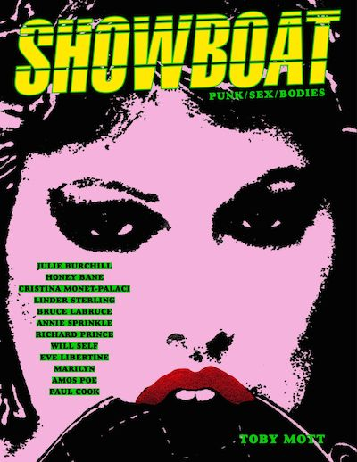 SHOWBOAT : PUNK / SEX / BODIES : The Mott Collection (Toby Mott, editor)