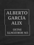 ����٥�ȡ����륷��������å����̿��� : ALBERTO GARCIA ALIX : UN HORIZONTE FALSO