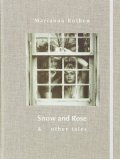 �ޥꥢ��̡��?��̿��� : MARIANNA ROTHEN : SNOW AND ROSE & OTHER TALES
