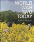 ロジャー・クレマース写真集 : ROGER CREMERS : WORLD WAR TWO TODAY