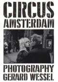 ジェラルド・ヴェッセル写真集 : GERARD WESSEL : CIRCUS AMSTERDAM