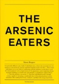 シモン・ブルグナー写真集: SIMON BRUGNER: THE ARSENIC EATERS