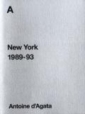 アントワン・ダガタ写真集 : ANTOINE D'AGATA : NEW YORK 1989-93