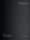 カトリン・コーニング & サルカー・プロティック写真集 : KATRIN KOENNING & SARKER PROTICK : ASTRES NOIRS