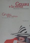 GRUAU E LA MODA ILLUSTRARE IL NOVECENTO/GRUAU AND FASHION ILLUSTRATING THE 20TH CENTURY ��͡�����奪��