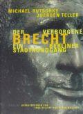 MICHAEL RUTSCHKY JUERGEN TELLER DER VERBORGENE BRECHT EIN BERLINER STADTRUNDGANG ヨーガン・テラー写真集