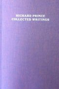 ����㡼�ɡ��ץ�󥹺��ʽ� : RICHARD PRINCE : COLLECTED WRITINGS