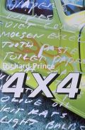 リチャード・プリンス写真集 : RICHARD PRINCE : 4X4