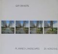  : GER DEKKERS : PLANNED LANDSCAPES 25 HORIZONS