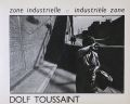  : DOLF TOUSSAINT : ZONE INDUSTRIELLE / INDUSTRIELE ZONE