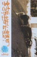 SKATE CULTURE: THE ART OF SKATEBOARDING