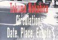 ��ʿ���ϼ̿��� : ��������졼����� : ���ա���ꡢ�� : TAKUMA NAKAHIRA : CIRCULATION: DATE, PLACE, EVENTS