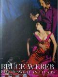 �֥롼�����������С��̿��� : BRUCE WEBER : BLOOD SWEAT AND TEARS OR HOW I STOPPED WORRYING AND LEARNED TO LOVE FASHION