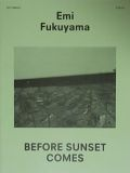 EMI FUKUYAMA : BEFORE SUNSET COMES