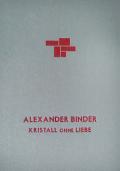 �ڥ��������ۥ��쥯����������Х�������̿��� : ALEXANDER BINDER : KRISTALL OHNE LIEBE
