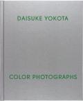 横田大輔写真集 : DAISUKE YOKOTA : COLOR PHOTOGRAPHS