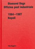 トッティ・ルジェッリ写真集 : DIAMOND DOGS : OFFICINA POST INDUSTRIALE 1984—1987 NAPOLI