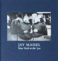 ジェイ・メイゼル写真集 : JAY MAISEL : NEW YORK IN THE '50S