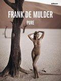 �ڸ��ܡۥե���ǡ��ޥ�����̿��� : FRANK DE MULDER : PURE