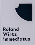 ローランド・ワーツ写真展カタログ : ROLAND WIRTZ : IMMEDIATUS