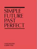 �ͥ��ȡ�������ȥ��������������̿��� : NATE WALTON & JERRY HSU : SIMPLE FUTURE PAST PERFECT