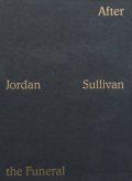 【プリント付】ジョーダン・サリヴァン写真集 : JORDAN SULLIVAN : AFTER THE FUNERAL