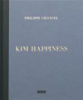 �ե���åס�����̿��� : PHILIPPE CHANCEL : KIM HAPPINESS