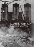【サイン入】横田大輔写真集 : DAISUKE YOKOTA : MATTER / BURN OUT