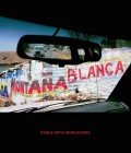 パブロ・オーティス・モナステリオ写真集 : PABLO ORTIZ MONASTERIO : MONTANA BLANCE / WHITE MOUNTAIN