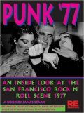 PUNK '77 : AN INSIDE LOOK AT THE SAN FRANCISCO ROCK'N'ROLL SCENE 1977