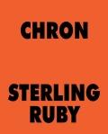 スターリング・ルビー作品集 : STERLING RUBY : CHRON