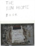 スーザン・チャンチオロ作品集 : SUSAN CIANCIOLO : THE RUN HOME BOOK