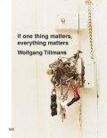 【古本】ヴォルフガング・ティルマンス展カタログ : WOLFGANG TILLMANS : IF ONE THING MATTERS, EVERYTHING MATTERS