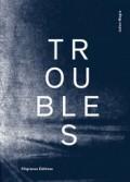 ジュリアン・マーグル写真集 : JULIEN MAGRE : TROUBLES