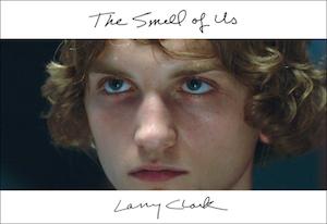 【古本】ラリー・クラーク写真集 : LARRY CLARK : THE SMELL OF US