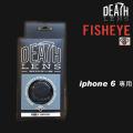 DEATH LENS �ڥǥ���� FISH EYE LENS �ʵ���� iPhone6���� �����ե�����