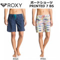 ROXY ボードショーツ PRINTED 7 BS [GRJBS03007] レディース サーフパンツ ロキシー