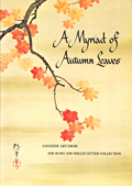 A Myriad of Autumn Leaves Japanese Art from the Kurt and Millie Gitter Collection 萬葉庵 カート・ギター夫妻コレクション