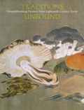 TRADITIONS UNBOUND Groundbreaking Painters from Eighteenth-Century Kyoto 18世紀の京都画壇