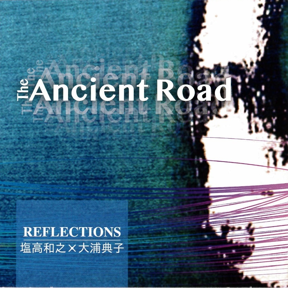 The Ancient Road/REFLECTIONS[3908]