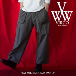 VIRGO(ヴァルゴ) FAT MILITARY EASY PANTS 【2018SPRING/SUMMER 1st collection新作】 【送料無料】【即発送可能】 【VG-PT-284
