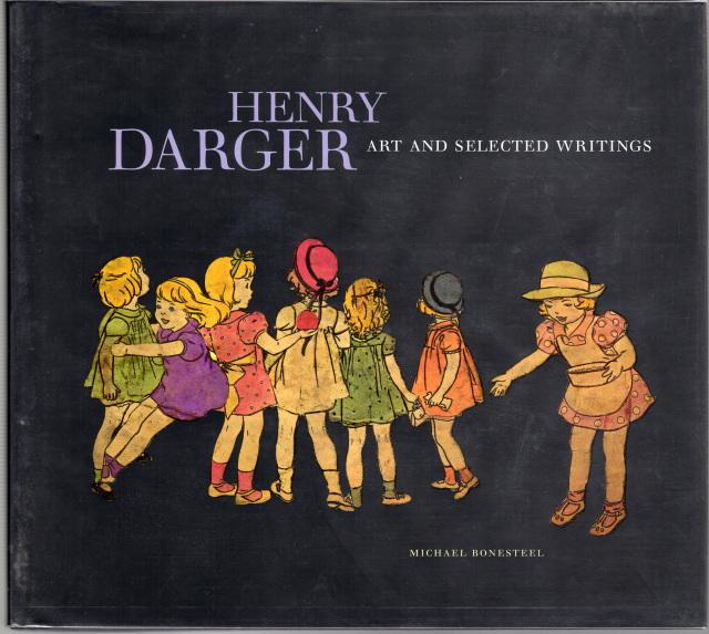 ヘンリー・ダーガー Henry Darger: Art and Selected Writings by Michael Bonesteel