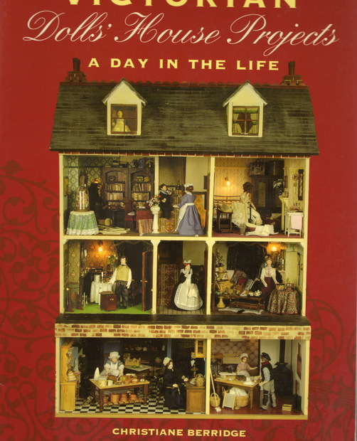 Victorian Dolls' House Projects: A Day in the Life by  Christiane Berridge