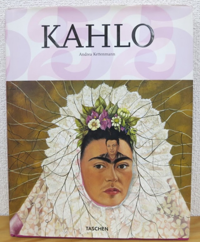 Frida Kahlo 1907-1954:Pain and Passion フリーダ・カーロ画集