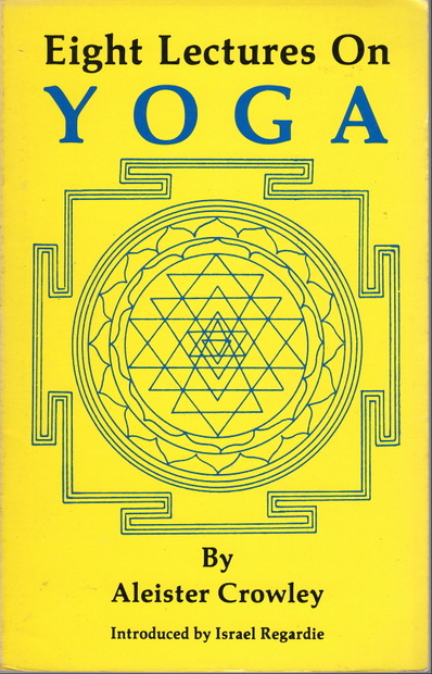 Eight Lectures On YOGA  Aleister Crowly