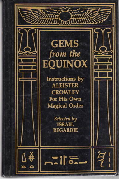 Gems from the Equinox Instructions by Aleister Crowley for His Own Magical Order
