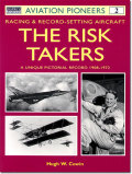 THE RISK TAKERS-A Unique Pictorial Record 1908-1972