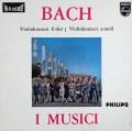 【オリジナル盤】イ・ムジチのバッハ/ヴァイオリン協奏曲第1&2番 蘭PHILIPS 2921 LP レコード