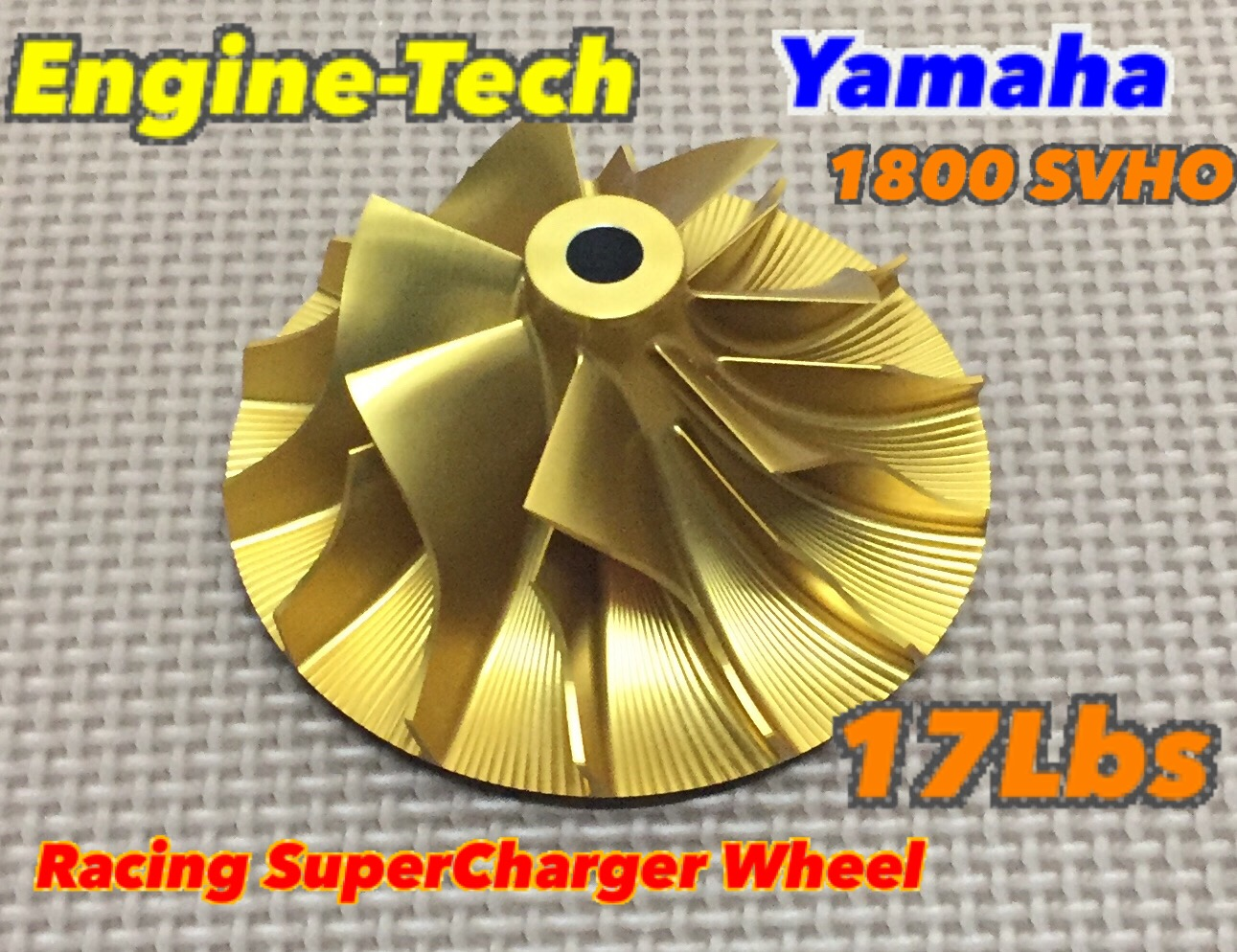 【ET-SVHO17】ENGINE-TECH エンジンテック ヤマハ SVHO スーパーチャージャーインペラ 17lbs