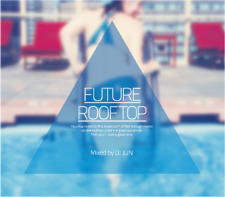 【SALE】【セール商品】 DJ JUN / FUTURE ROOFTOP [国内盤MIXCD]